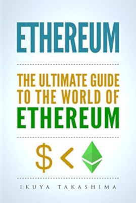 Ethereum. The Ultimate Guide to the World of 1